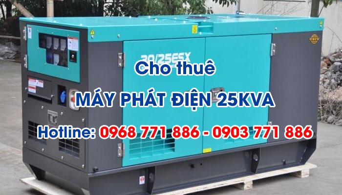 Dịch vụ cho thuê máy phát điện 25KVA giải pháp an toàn