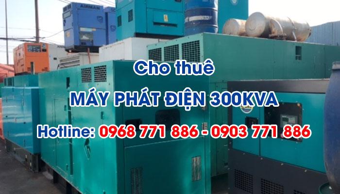 Lợi ích khi sử dụng dịch vụ cho thuê máy phát điện 300KVA